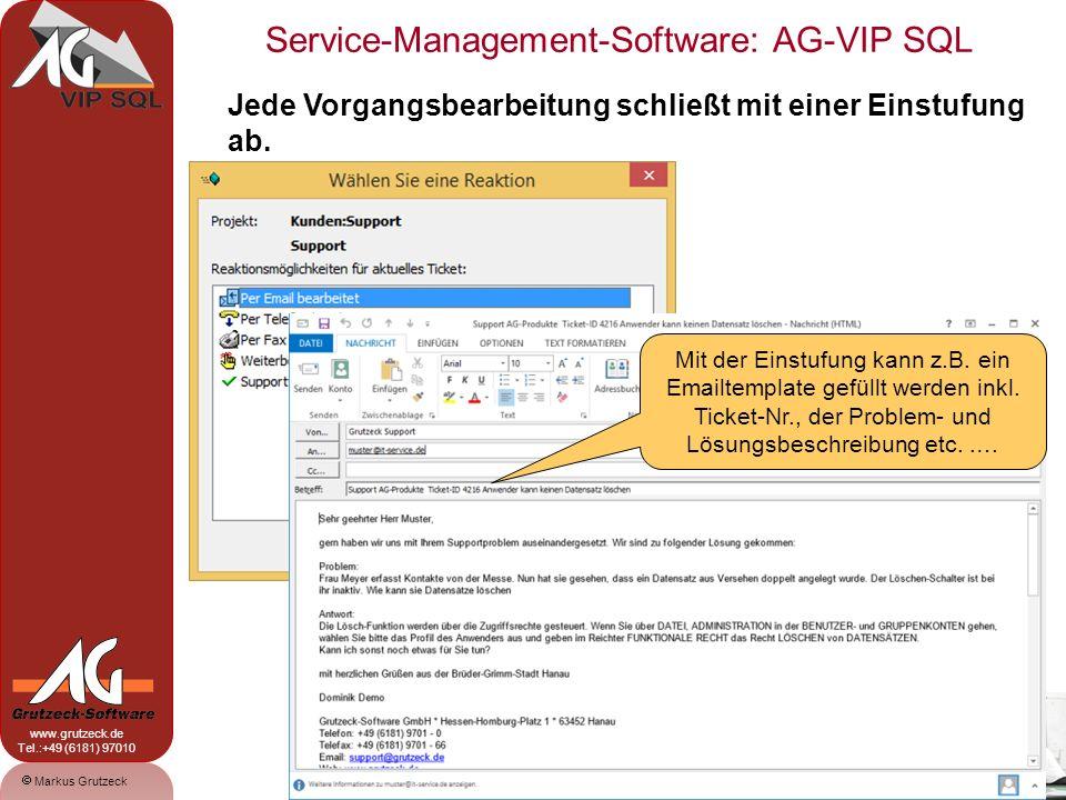 Service-Management-Software: AG-VIP SQL 10 Markus Grutzeck www.grutzeck.de Tel.:+49 (6181) 97010 Jede Vorgangsbearbeitung schließt mit einer Einstufun