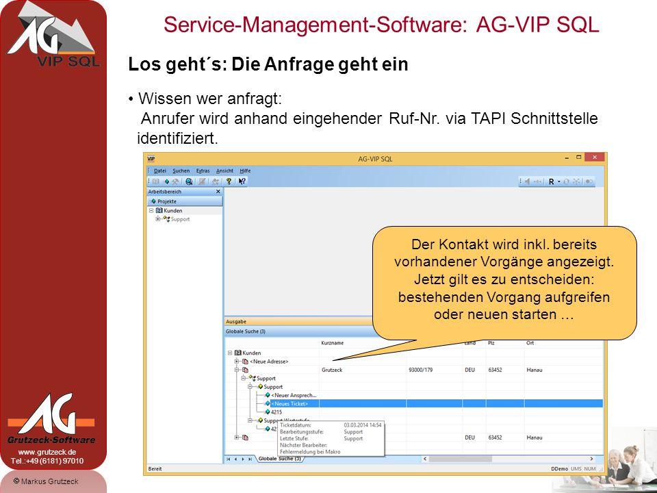 Service-Management-Software: AG-VIP SQL 5 Markus Grutzeck www.grutzeck.de Tel.:+49 (6181) 97010 Los geht´s: Die Anfrage geht ein Wissen wer anfragt: Oder bei Emails das PlugIn für Microsoft Outlook nutzen.
