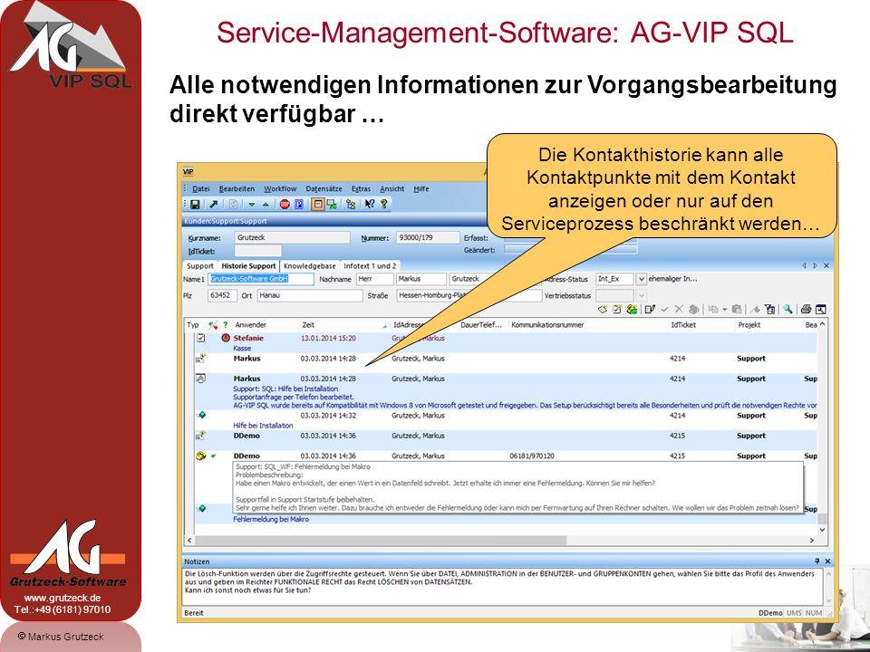 Service-Management-Software: AG-VIP SQL 8 Markus Grutzeck www.grutzeck.de Tel.:+49 (6181) 97010 Alle notwendigen Informationen zur Vorgangsbearbeitung direkt verfügbar … Dieser Reiter enthält ein Browser- Control und kann so z.B.