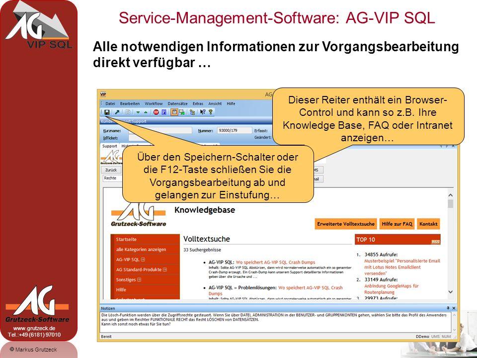 Service-Management-Software: AG-VIP SQL 9 Markus Grutzeck www.grutzeck.de Tel.:+49 (6181) 97010 Jede Vorgangsbearbeitung schließt mit einer Einstufung ab.
