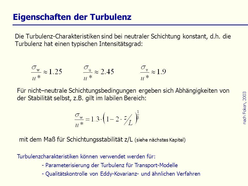 Die Turbulenz-Charakteristiken sind bei neutraler Schichtung konstant, d.h. die Turbulenz hat einen typischen Intensitätsgrad: mit dem Maß für Schicht