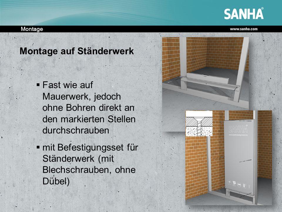 Montage Montage auf Ständerwerk Fast wie auf Mauerwerk, jedoch ohne Bohren direkt an den markierten Stellen durchschrauben mit Befestigungsset für Stä
