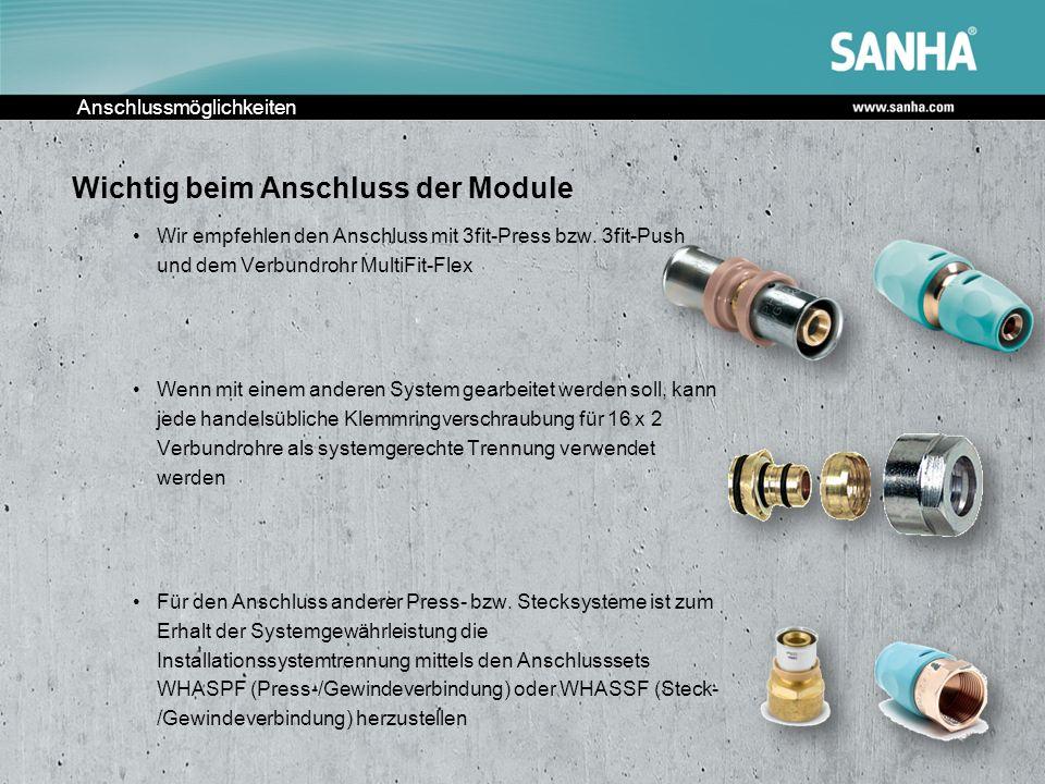 Anschlussmöglichkeiten Wichtig beim Anschluss der Module Wir empfehlen den Anschluss mit 3fit-Press bzw. 3fit-Push und dem Verbundrohr MultiFit-Flex W