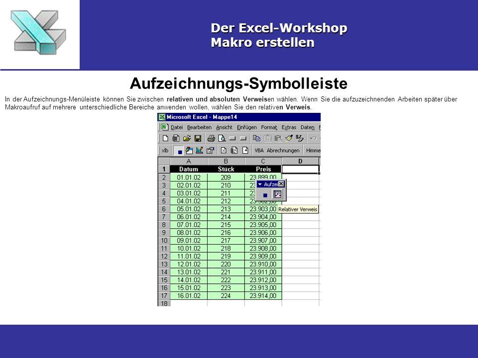 Makro aufzeichnen Der Excel-Workshop Makro erstellen Führen Sie die aufzuzeichnenden Arbeiten aus - im Beispiel wird der Datenbereich in Spalte A selektiert und mit einer anderen Hintergrundfarbe belegt - und beenden Sie dann die Aufzeichnung über die Beenden-Schaltfläche in der Aufzeichnungs-Symbolleiste.