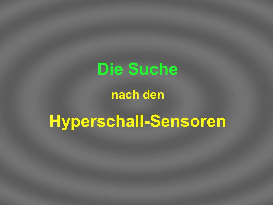 Die Suche nach den Hyperschall-Sensoren