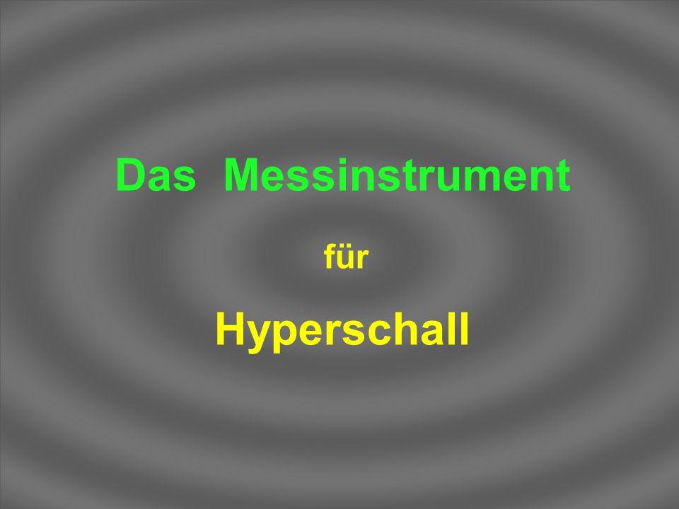 Das Messinstrument für Hyperschall