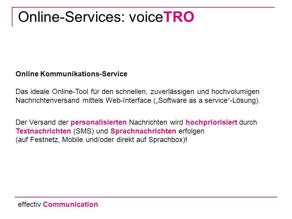 Online Kommunikations-Service Das ideale Online-Tool für den schnellen, zuverlässigen und hochvolumigen Nachrichtenversand mittels Web-Interface (Software as a service-Lösung).