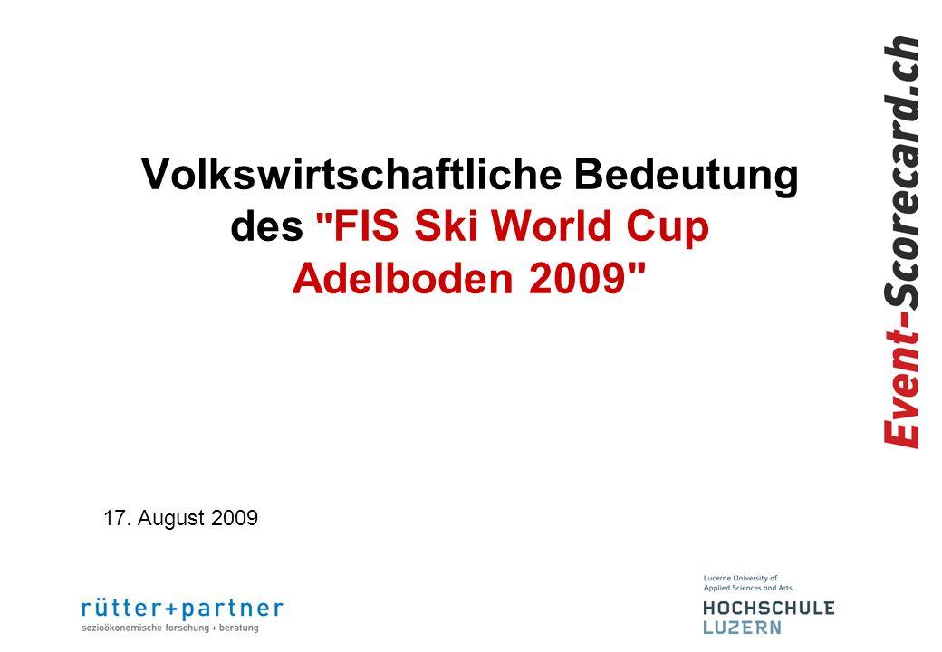 Volkswirtschaftliche Bedeutung des FIS Ski World Cup Adelboden 2009 17. August 2009
