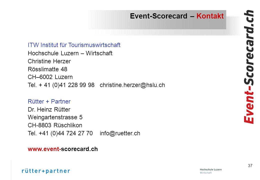 37 Event-Scorecard – Kontakt ITW Institut für Tourismuswirtschaft Hochschule Luzern – Wirtschaft Christine Herzer Rösslimatte 48 CH–6002 Luzern Tel.