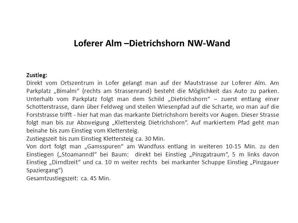 Loferer Alm –Dietrichshorn NW-Wand Zustieg: Direkt vom Ortszentrum in Lofer gelangt man auf der Mautstrasse zur Loferer Alm. Am Parkplatz Bimalm (rech