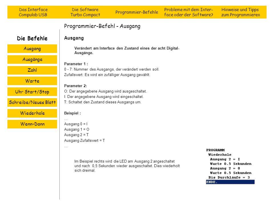 Programmier-Befehl - Ausgang Ausgang Verändert am Interface den Zustand eines der acht Digital- Ausgänge. Parameter 1 : 0 - 7: Nummer des Ausgangs, de