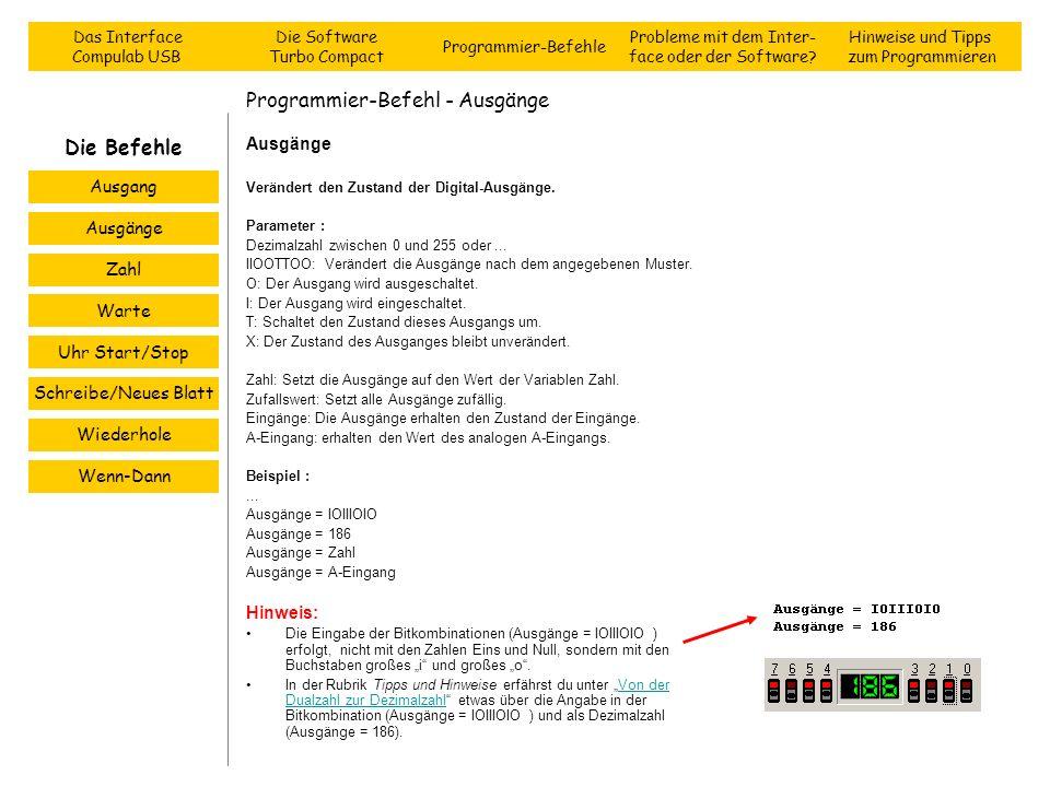 Programmier-Befehl - Ausgänge Ausgänge Verändert den Zustand der Digital-Ausgänge. Parameter : Dezimalzahl zwischen 0 und 255 oder... IIOOTTOO: Veränd
