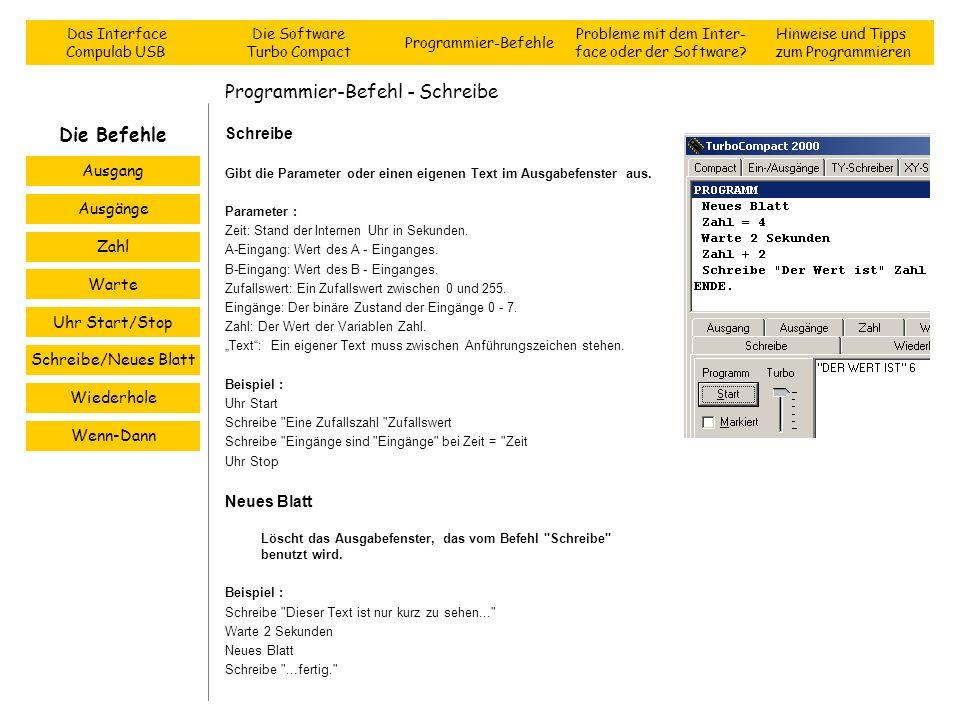 Programmier-Befehl - Schreibe Schreibe Gibt die Parameter oder einen eigenen Text im Ausgabefenster aus. Parameter : Zeit: Stand der Internen Uhr in S