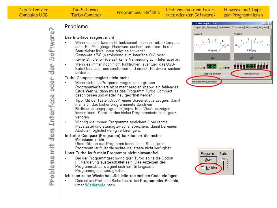 Probleme Das Interface reagiert nicht Wenn das Interface nicht funktioniert, dann in Turbo Compact unter Ein-/Ausgänge Hardware suchen anklicken. In d