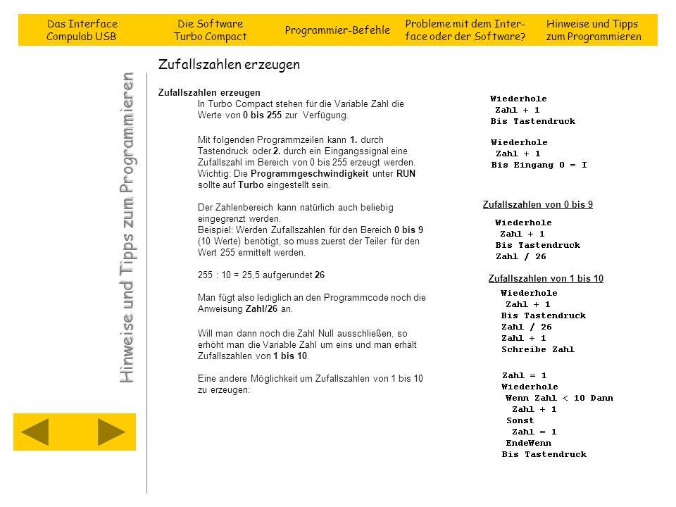 Zufallszahlen erzeugen Zufallszahlen erzeugen In Turbo Compact stehen für die Variable Zahl die Werte von 0 bis 255 zur Verfügung. Mit folgenden Progr