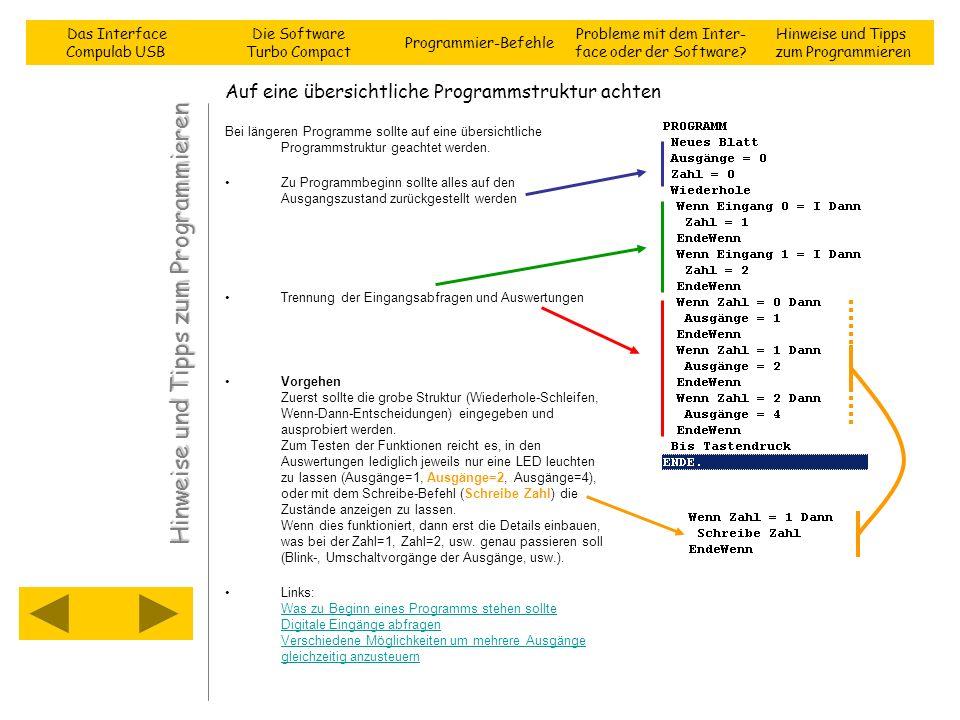 Auf eine übersichtliche Programmstruktur achten Bei längeren Programme sollte auf eine übersichtliche Programmstruktur geachtet werden. Zu Programmbeg