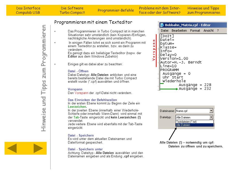 Programmieren mit einem Texteditor Das Programmieren in Turbo Compact ist in manchen Situationen sehr umständlich (kein Kopieren-/Einfügen, nachträgli