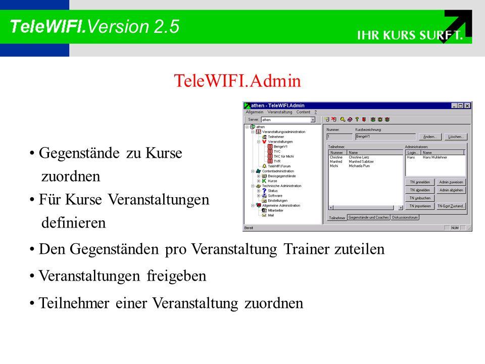 Version 2.5 TeleWIFI.Coach Die Teilnehmerfortschritte beobachten Mit Teilnehmern kommunizieren Neue Abschnitte freigeben Beispiele korrigieren und Lehrplan ändern Zusatzaufgaben stellen....