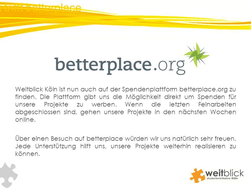 Weitblick Köln ist nun auch auf der Spendenplattform betterplace.org zu finden. Die Plattform gibt uns die Möglichkeit direkt um Spenden für unsere Pr
