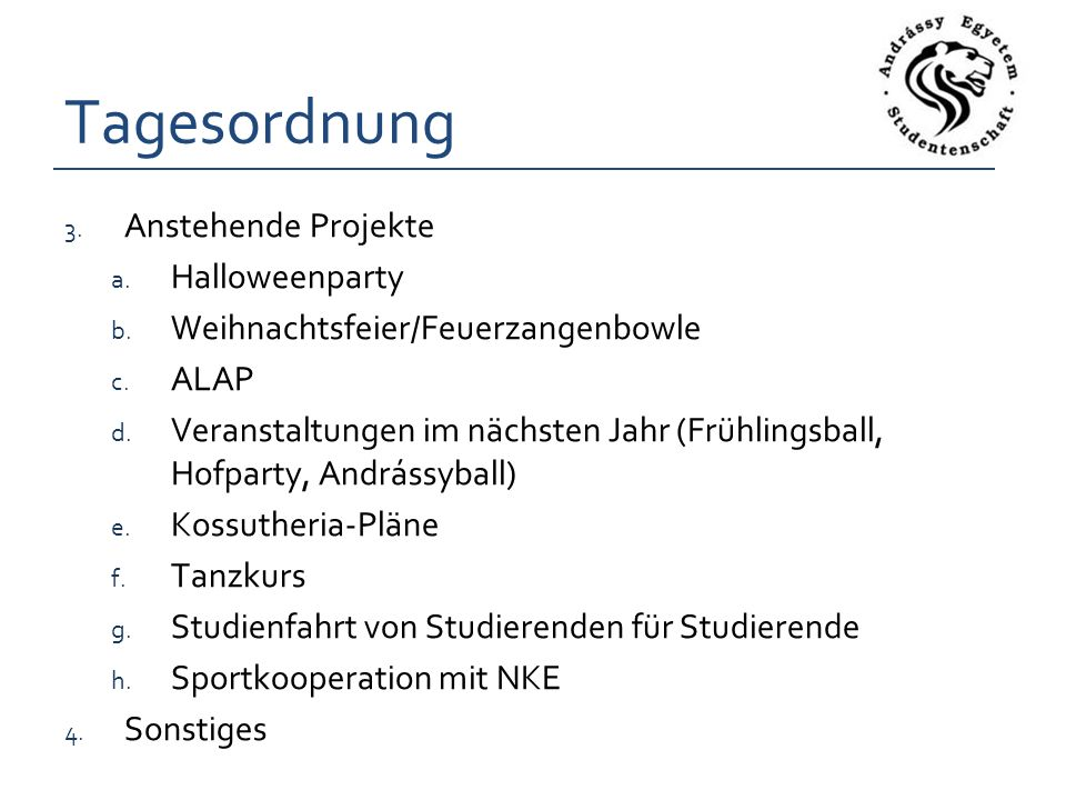 Tagesordnung 3. Anstehende Projekte a. Halloweenparty b.