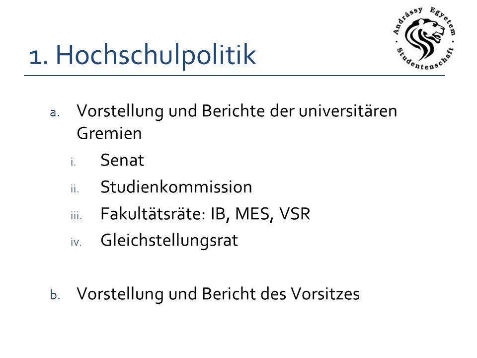 1. Hochschulpolitik a. Vorstellung und Berichte der universitären Gremien i.