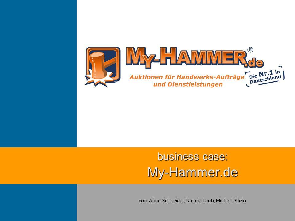 business case: My-Hammer.de von: Aline Schneider, Natalie Laub, Michael Klein