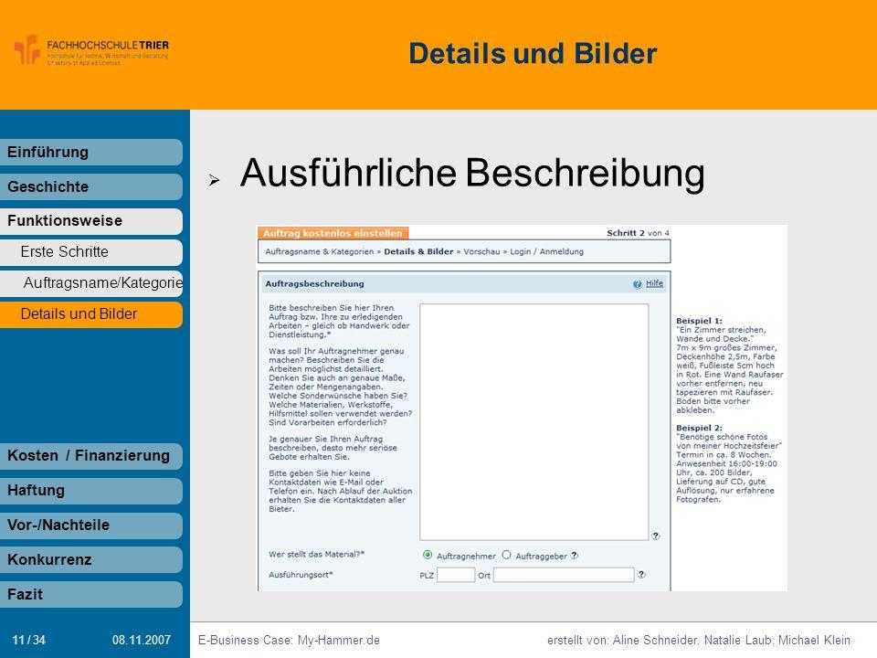 11 / 34 E-Business Case: My-Hammer.deerstellt von: Aline Schneider, Natalie Laub, Michael Klein 08.11.2007 Details und Bilder Einführung Geschichte Fu