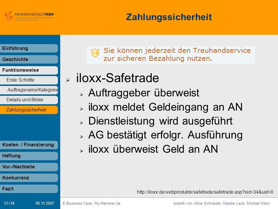 13 / 34 E-Business Case: My-Hammer.deerstellt von: Aline Schneider, Natalie Laub, Michael Klein 08.11.2007 Zahlungssicherheit Einführung Geschichte Fu