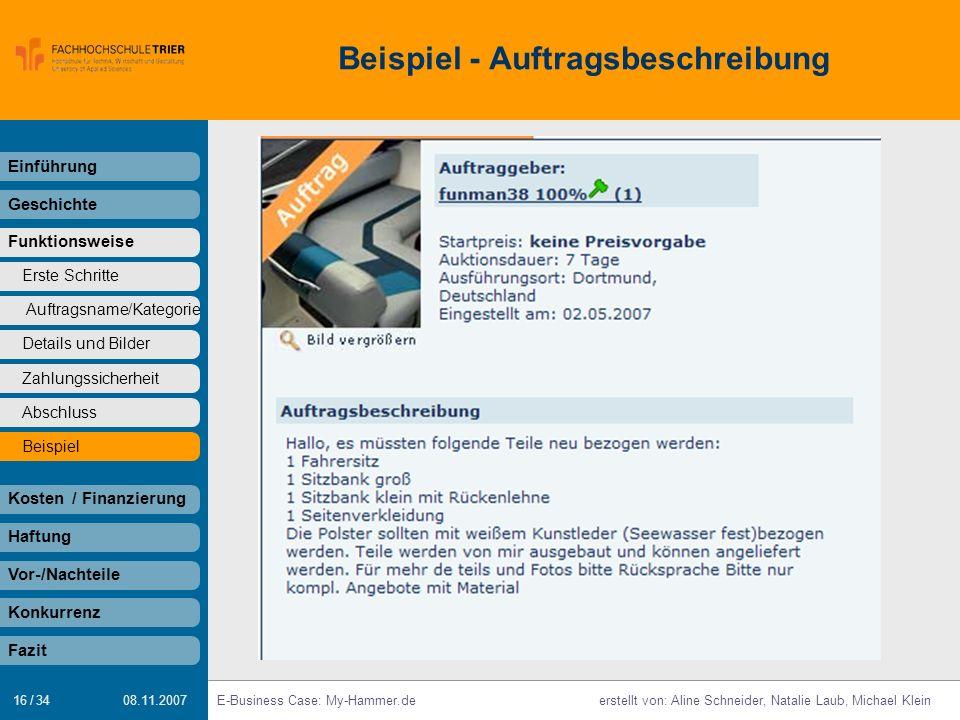 16 / 34 E-Business Case: My-Hammer.deerstellt von: Aline Schneider, Natalie Laub, Michael Klein 08.11.2007 Beispiel - Auftragsbeschreibung Einführung