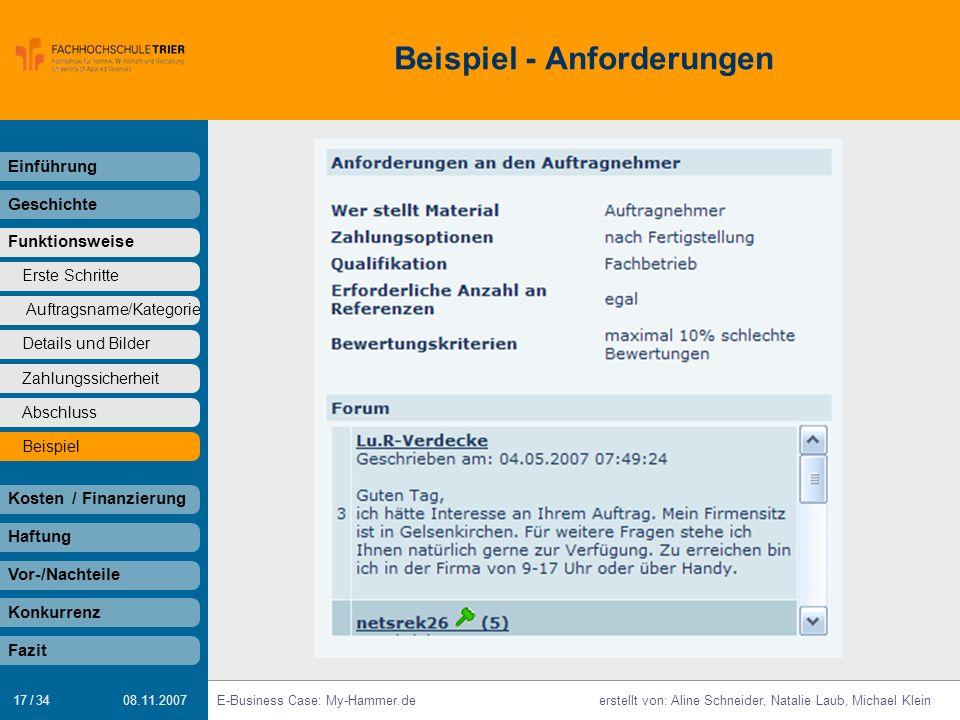 17 / 34 E-Business Case: My-Hammer.deerstellt von: Aline Schneider, Natalie Laub, Michael Klein 08.11.2007 Beispiel - Anforderungen Einführung Geschic
