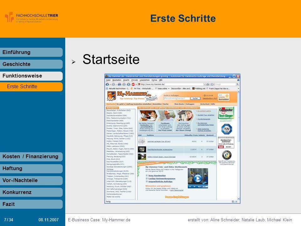 7 / 34 E-Business Case: My-Hammer.deerstellt von: Aline Schneider, Natalie Laub, Michael Klein 08.11.2007 Erste Schritte Einführung Geschichte Funktio