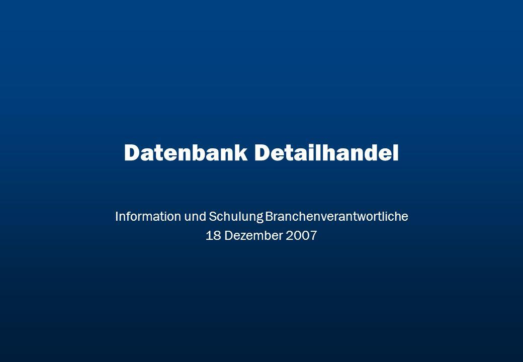 Datenbank Detailhandel Information und Schulung Branchenverantwortliche 18 Dezember 2007