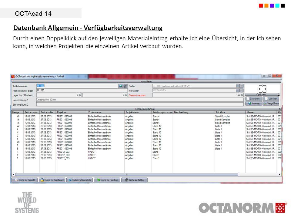 OCTAcad 14 Datenbank Allgemein - Verfügbarkeitsverwaltung Durch einen Doppelklick auf den jeweiligen Materialeintrag erhalte ich eine Übersicht, in de