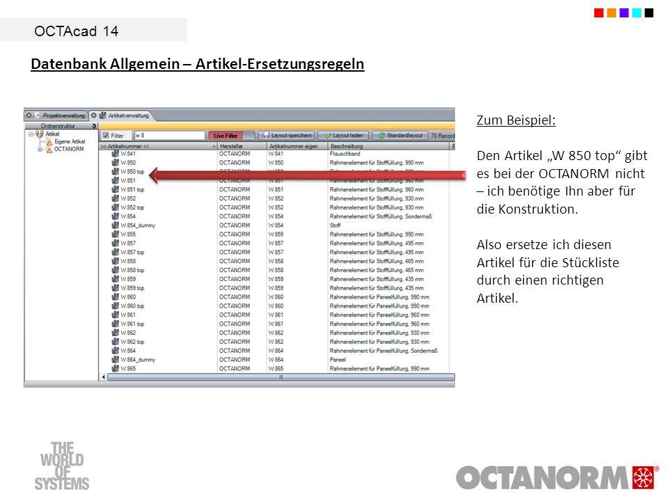 OCTAcad 14 Datenbank Allgemein – Artikel-Ersetzungsregeln Zum Beispiel: Den Artikel W 850 top gibt es bei der OCTANORM nicht – ich benötige Ihn aber f