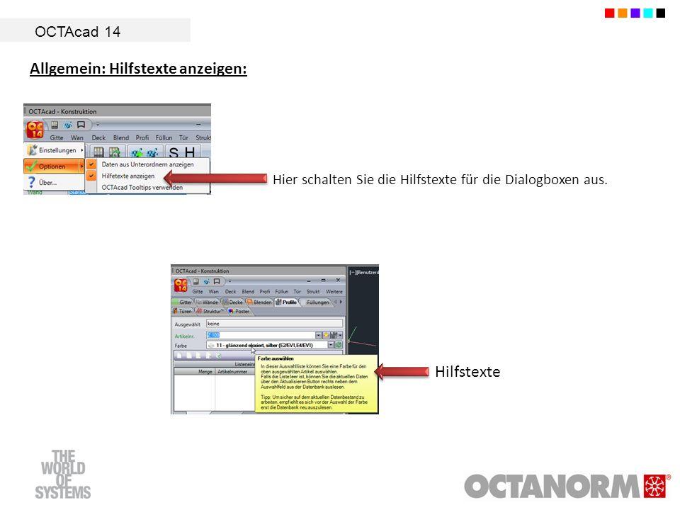 OCTAcad 14 Hier schalten Sie die Hilfstexte für die Dialogboxen aus. Hilfstexte Allgemein: Hilfstexte anzeigen: