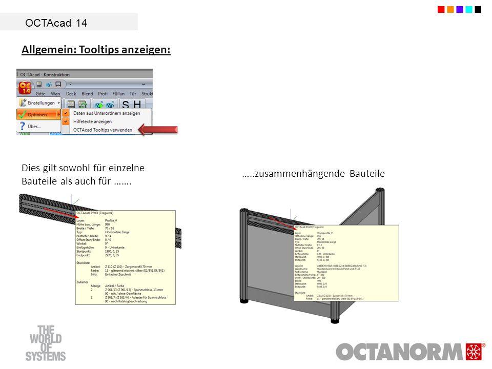 OCTAcad 14 Dies gilt sowohl für einzelne Bauteile als auch für ……. …..zusammenhängende Bauteile Allgemein: Tooltips anzeigen: