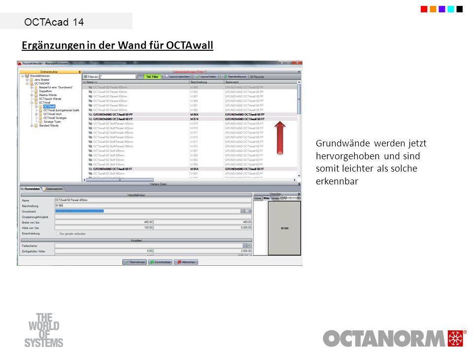 OCTAcad 14 Grundwände werden jetzt hervorgehoben und sind somit leichter als solche erkennbar Ergänzungen in der Wand für OCTAwall
