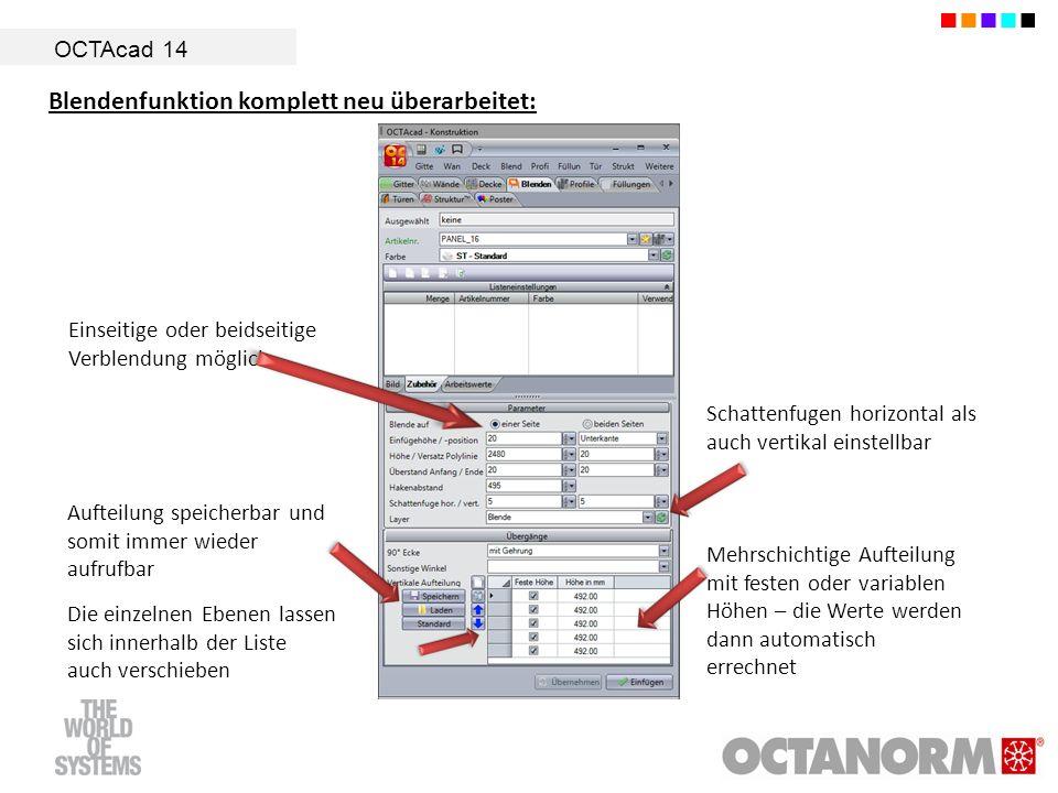 OCTAcad 14 Blendenfunktion komplett neu überarbeitet: Schattenfugen horizontal als auch vertikal einstellbar Aufteilung speicherbar und somit immer wi