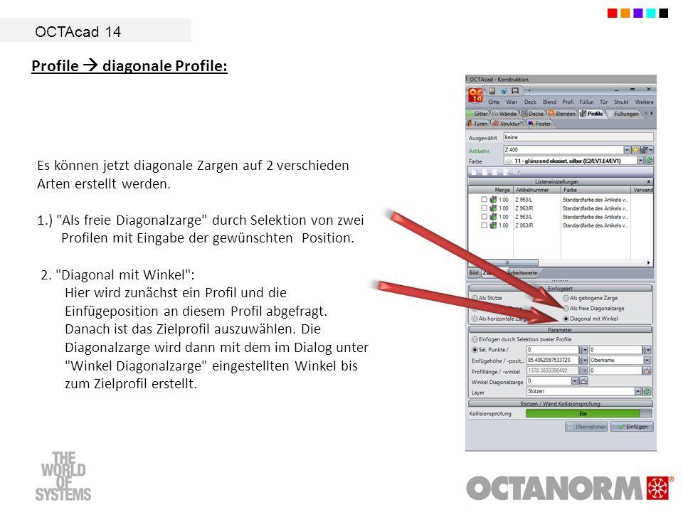 OCTAcad 14 Profile diagonale Profile: Es können jetzt diagonale Zargen auf 2 verschieden Arten erstellt werden. 1.)
