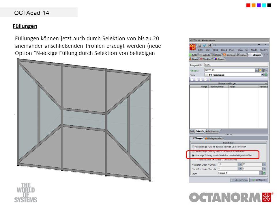 OCTAcad 14 Füllungen Füllungen können jetzt auch durch Selektion von bis zu 20 aneinander anschließenden Profilen erzeugt werden (neue Option