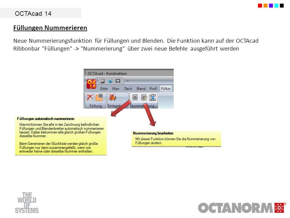 OCTAcad 14 Füllungen Nummerieren Neue Nummerierungsfunktion für Füllungen und Blenden. Die Funktion kann auf der OCTAcad Ribbonbar