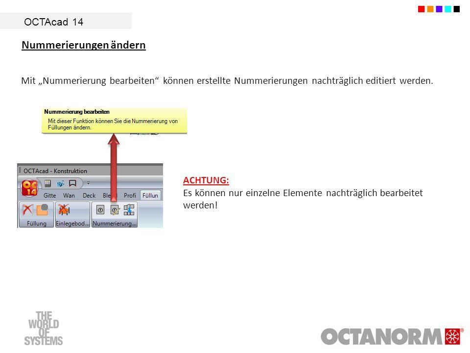 OCTAcad 14 Nummerierungen ändern Mit Nummerierung bearbeiten können erstellte Nummerierungen nachträglich editiert werden. ACHTUNG: Es können nur einz