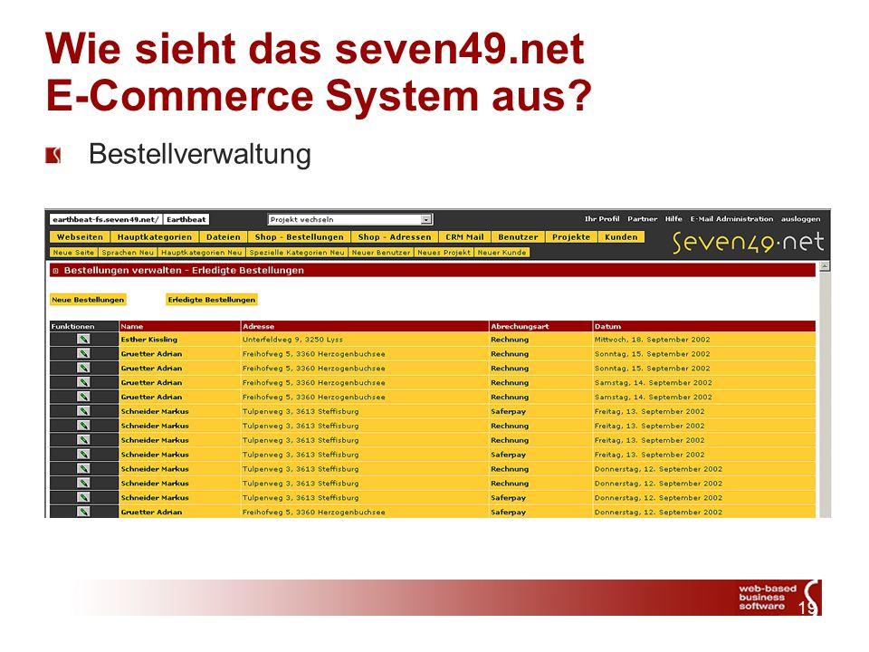 19 Wie sieht das seven49.net E-Commerce System aus? Bestellverwaltung