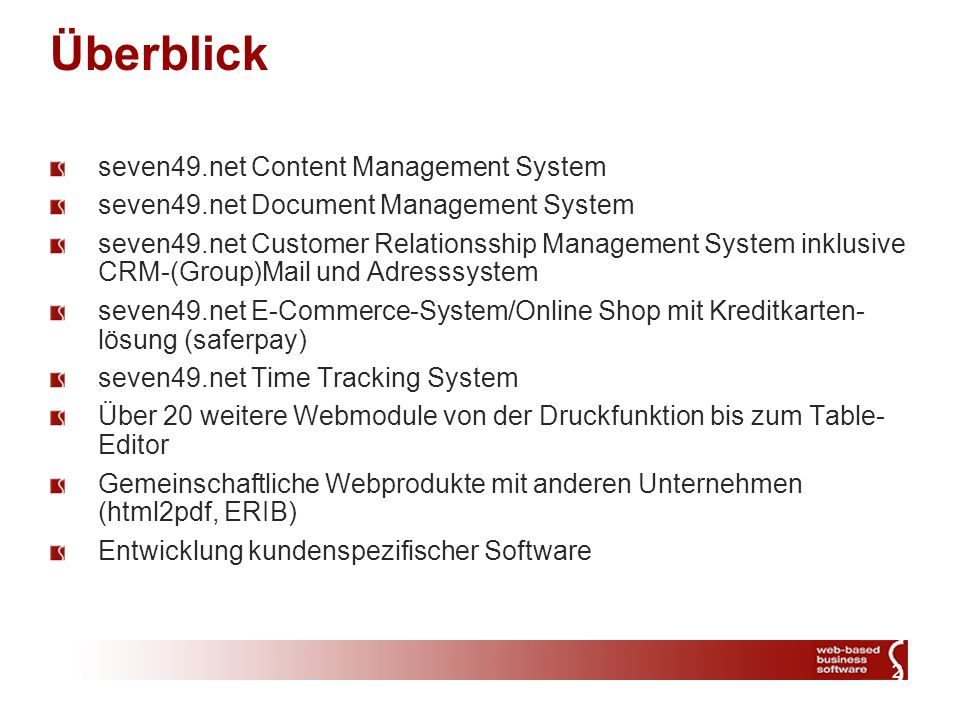 2 Überblick seven49.net Content Management System seven49.net Document Management System seven49.net Customer Relationsship Management System inklusiv
