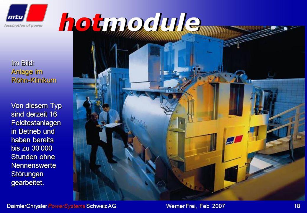 DaimlerChrysler PowerSystems Schweiz AGWerner Frei, Feb 2007 Neue Technologien Das erste HotModule im Labor- test Das erste HotModule im Labor- test D