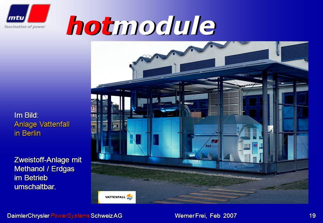 DaimlerChrysler PowerSystems Schweiz AGWerner Frei, Feb 200718 hotmodule Im Bild: Anlage im Röhn-Klinikum Von diesem Typ sind derzeit 16 Feldtestanlag