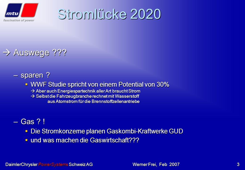 DaimlerChrysler PowerSystems Schweiz AGWerner Frei, Feb 20072 Stromverbrauch CH –sinkende Produktion ab 2020 Mühleberg geht in Pension Mühleberg geht