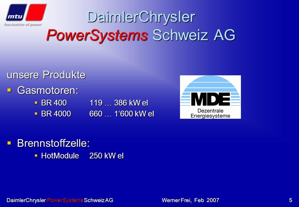 DaimlerChrysler PowerSystems Schweiz AGWerner Frei, Feb 20074 Die Lösung: Blockheizkraftwerk (BHKW) Strom und Wärme mit Gasmotoren erzeugen D.h.: Mit