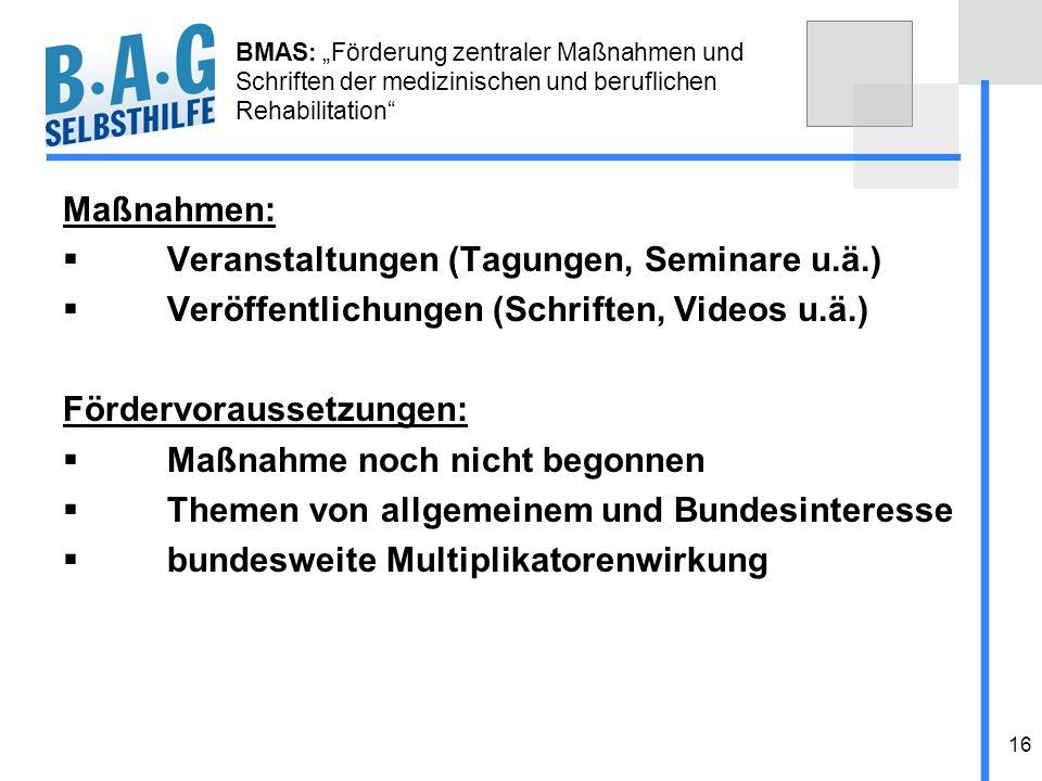 16 BMAS: Förderung zentraler Maßnahmen und Schriften der medizinischen und beruflichen Rehabilitation Maßnahmen: Veranstaltungen (Tagungen, Seminare u