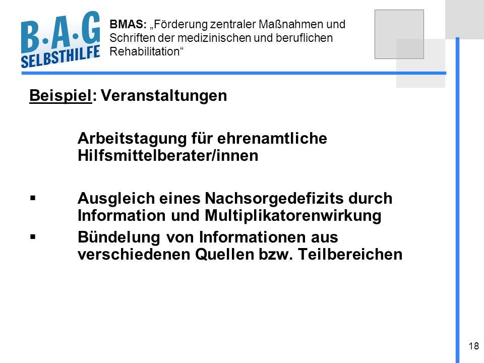 18 BMAS: Förderung zentraler Maßnahmen und Schriften der medizinischen und beruflichen Rehabilitation Beispiel: Veranstaltungen Arbeitstagung für ehre